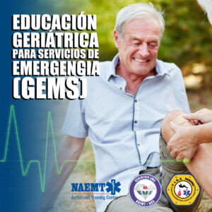 EDUCACIÓN GERIÁTRICA PARA SERVICIOS DE EMERGENCIAS (GEMS)